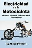 Electricidad de la Motocicleta: Electrotecnia, componentes, mantenimiento, averías - Motocicleta eléctrica