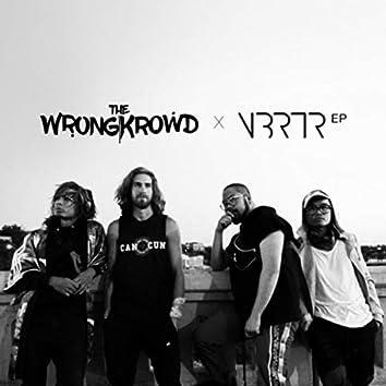 The WrongKrowd X VBRTR EP