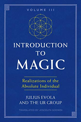 Compare Textbook Prices for Introduction to Magic, Volume III: Realizations of the Absolute Individual  ISBN 9781620557198 by Evola, Julius,UR Group, The,Godwin, Joscelyn