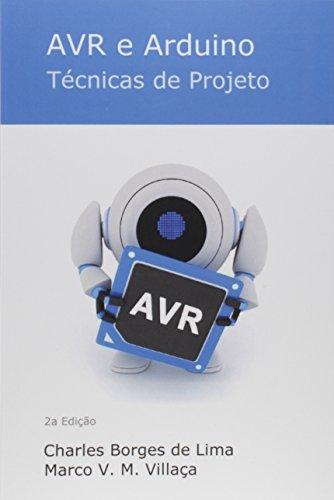 AVR e Arduino. Técnicas de Projeto