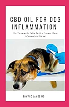 CBD OIL FOR DOG INFLAMMATION  The Therapeutic Guide for Dog Owners About Inflammatory Disease
