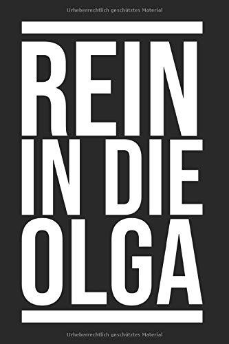 Rein in die Olga - Notizbuch: Din A5 Liniertes (Linien) Heft Für Fans von lustigen Sprüchen und Livestream Fans   Notizbuch Tagebuch Monte Sprüche ... Deutsche Jugendsprache Notebook