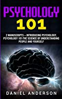 Psychology 101: 2 Manuscripts - Introducing Psychology, Psychology 101 - The science of understanding people and yourself (Mastery Emotional Intelligence and Soft Skills)