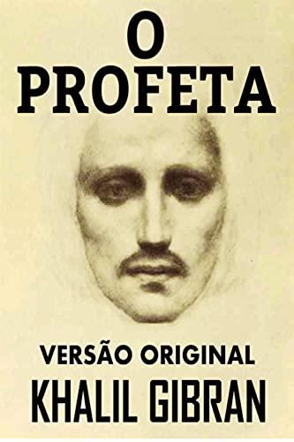 O PROFETA: VERSÃO ORIGINAL (Portuguese Edition)