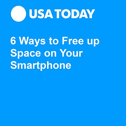 Six Ways to Free up Space on Your Smartphone audiobook cover art