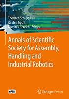 Annals of Scientific Society for Assembly, Handling and Industrial Robotics