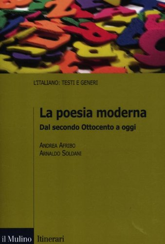 La poesia moderna. Dal secondo Ottocento a oggi