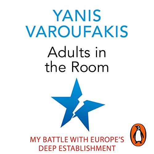 Adults in the Room     My Battle with Europe's Deep Establishment              Autor:                                                                                                                                 Yanis Varoufakis                               Sprecher:                                                                                                                                 Leighton Pugh                      Spieldauer: 20 Std. und 14 Min.     34 Bewertungen     Gesamt 4,8