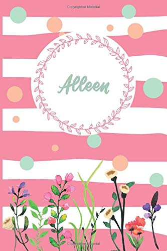 Alleen: Personalized Name Journal, Writing Notebook For Girls and women named Alleen, Perfect gift idea for women and girls, floral design, 120 pages, 6 x 9 in, Matte Cover.