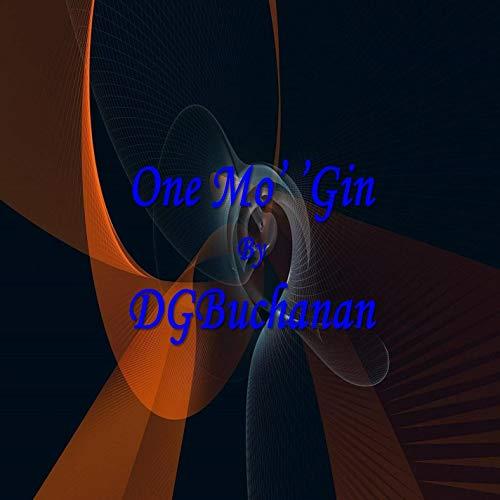 One Mo' 'Gin