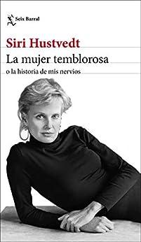 La mujer temblorosa o la historia de mis nervios (Los Tres Mundos) de [Siri Hustvedt, Cecilia Ceriani]