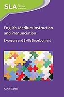 English-Medium Instruction and Pronunciation: Exposure and Skills Development (Second Language Acquisition)
