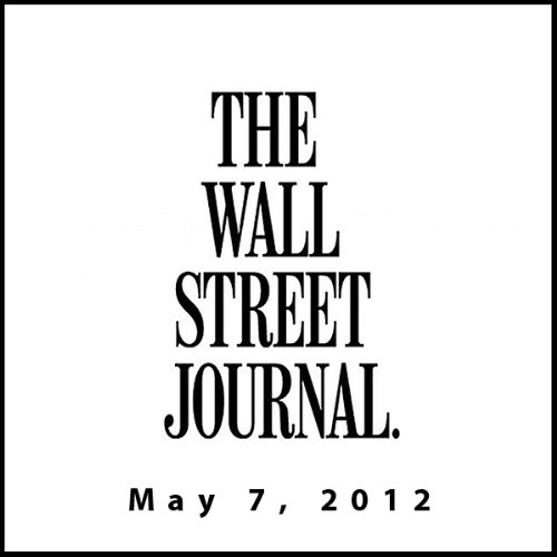 The Morning Read from The Wall Street Journal, May 07, 2012 copertina