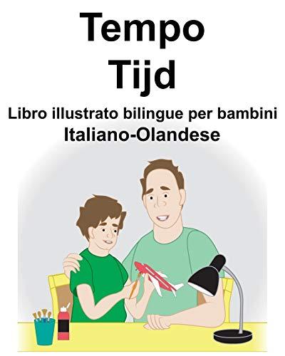 Italiano-Olandese Tempo/Tijd Libro illustrato bilingue per bambini