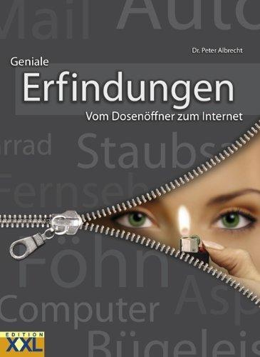 Erfindungen: Vom Dosenöffner zum Internet von Albrecht. Peter (2007) Gebundene Ausgabe