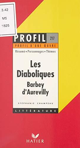 Les diaboliques, 1874, Barbey d'Aurevilly: Résumé, personnages, thèmes