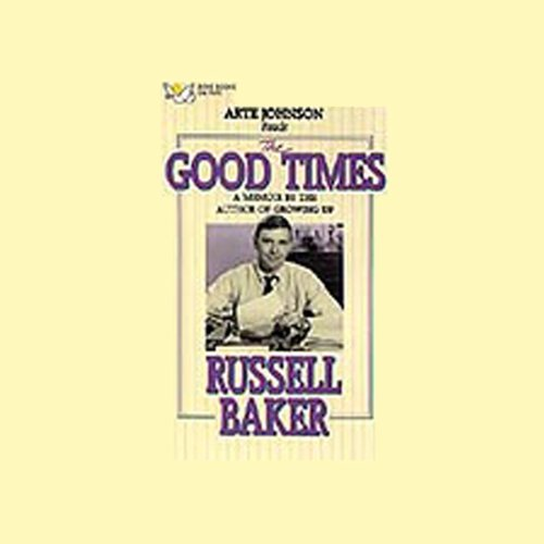 The Good Times                   By:                                                                                                                                 Russell Baker                               Narrated by:                                                                                                                                 Arte Johnson                      Length: 2 hrs and 35 mins     Not rated yet     Overall 0.0