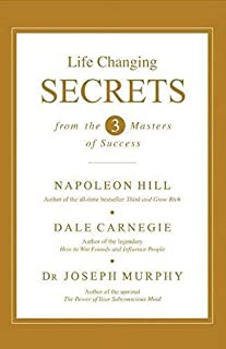 Life Changing Secrets From The Three Masters Of Success by Dale Carnegie And Joseph Murphy Napoleon Hill - Paperback