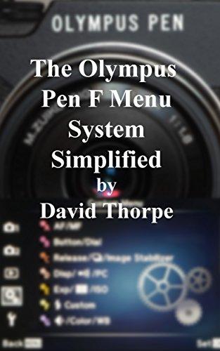 The Olympus Pen F Menu System Simplified