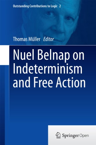 Nuel Belnap on Indeterminism and Free Action (Outstanding Contributions to Logic Book 2)