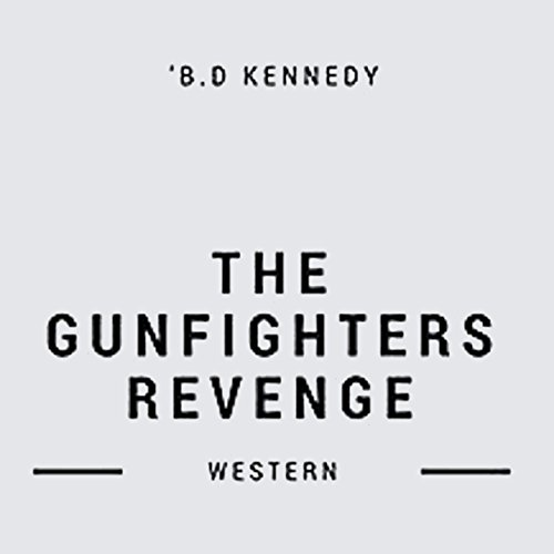 The Gunfighter's Revenge     The Peacemaker Western Series, Book 1              By:                                                                                                                                 B.D. Kennedy                               Narrated by:                                                                                                                                 Mark Carrell                      Length: 3 hrs and 56 mins     2 ratings     Overall 3.5