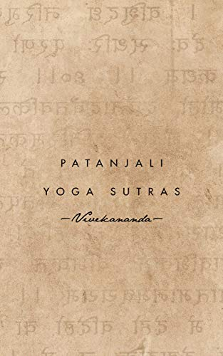 Patanjali Yoga Sutras Remarks On Yoga Philosophy 1896 Kindle Edition By Vivekananda Swami Politics Social Sciences Kindle Ebooks Amazon Com