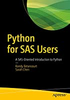 Python for SAS Users: A SAS-Oriented Introduction to Python