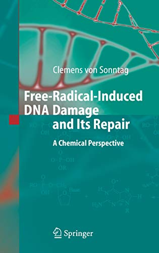Free-Radical-Induced DNA Damage and Its Repair: A Chemical Perspective (English Edition)