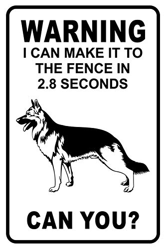 Lilyanaen New Metal Sign Aluminum Sign Warning I Can Make It to The Fence in 2.8 Sec. German Shepherd Warning Sign for Outdoor & Indoor 12' x 8'