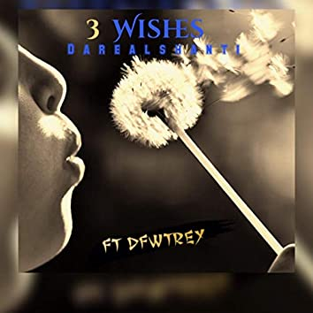3 Wishes (feat. Dfwtrey)