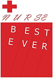 NURSE :NURSE BEST EVER: PERFECT ORIGINAL GIFT FOR THE NURSE ,BLANK LINED NOTEBOOK JOURNAL 6*9 inshes 120 page