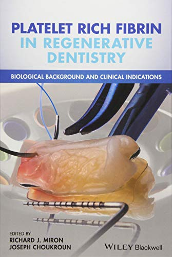 Miron, R: Platelet Rich Fibrin in Regenerative Dentistry: Biological Background and Clinical Indications