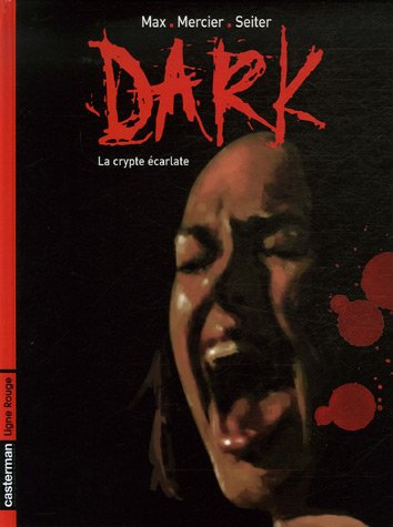 Dark, Tome 1 : La crypte écarlate