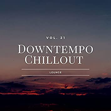Downtempo Chillout Lounge, Vol.21