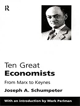 Ten Great Economists by [Joseph A. Schumpeter]