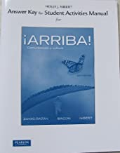 Answer Key for the Student Activities Manual for ?Arriba!: Comunicación y cultura 6th (sixth) Edition by Zayas-Bazan, Eduardo, Bacon, Susan M., Nibert, Holly published by Prentice Hall (2011)