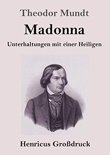 Madonna (Großdruck): Unterhaltungen mit einer Heiligen