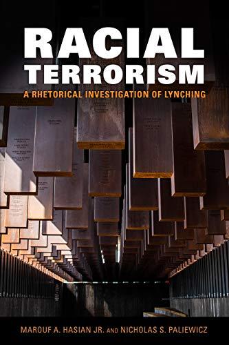 Racial Terrorism: A Rhetorical Investigation of Lynching (Race, Rhetoric, and Media Series) (English Edition)