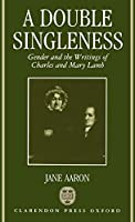 A Double Singleness: Gender and the Writings of Charles and Mary Lamb