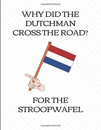Why Did The Dutchman Cross The Road? For The Stroopwafel: 2019-2023 5 Year Calendar Planner