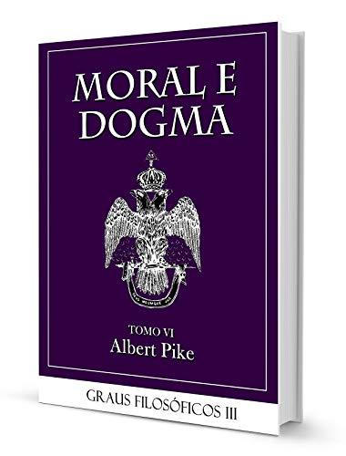MORAL E DOGMA VI - GRAUS FILOSÓFICOS PART III