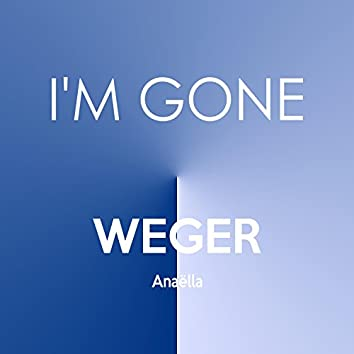 I'm Gone (feat. Anaëlla)