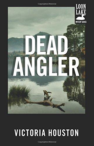 Dead Angler (A Loon Lake Mystery)