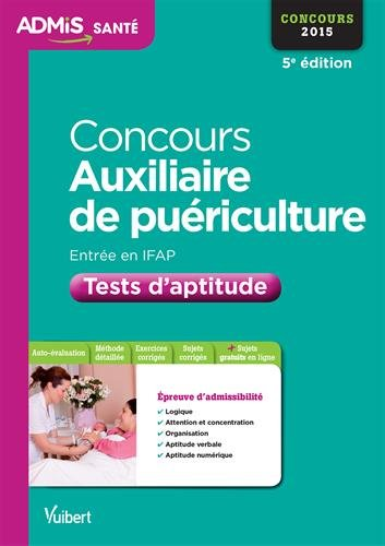 Concours Auxiliaire de puériculture - Entrée en IFAP - Tests d'aptitude - Concours 2015