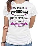 T-Shirt Maglietta Non Sono Una superdonna, ma Sono Una Dottoressa e Ci vado Molto Vicino-Professione Medica - Donna-M-Bianca