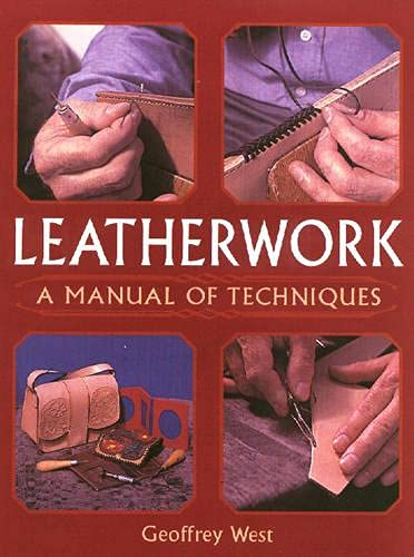 Compare Textbook Prices for Leatherwork: A Manual of Techniques New edition Edition ISBN 9781861267429 by West, Geoffrey