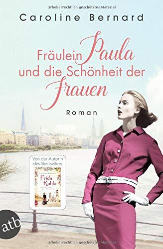 Fräulein Paula und die Schönheit der Frauen: Roman