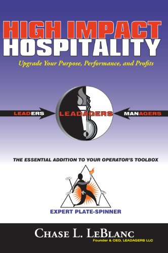 High Impact Hospitality: Upgrade Your Purpose, Performance, and Profits (English Edition)