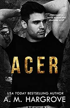 ACER: A Stand Alone, New Adult, Irish Mob Crime Romance (The Kent Brothers Book 1) by [A.M. Hargrove]