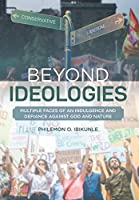 Beyond Ideologies: Multiple Faces of an Indulgence and Defiance Against God and Nature